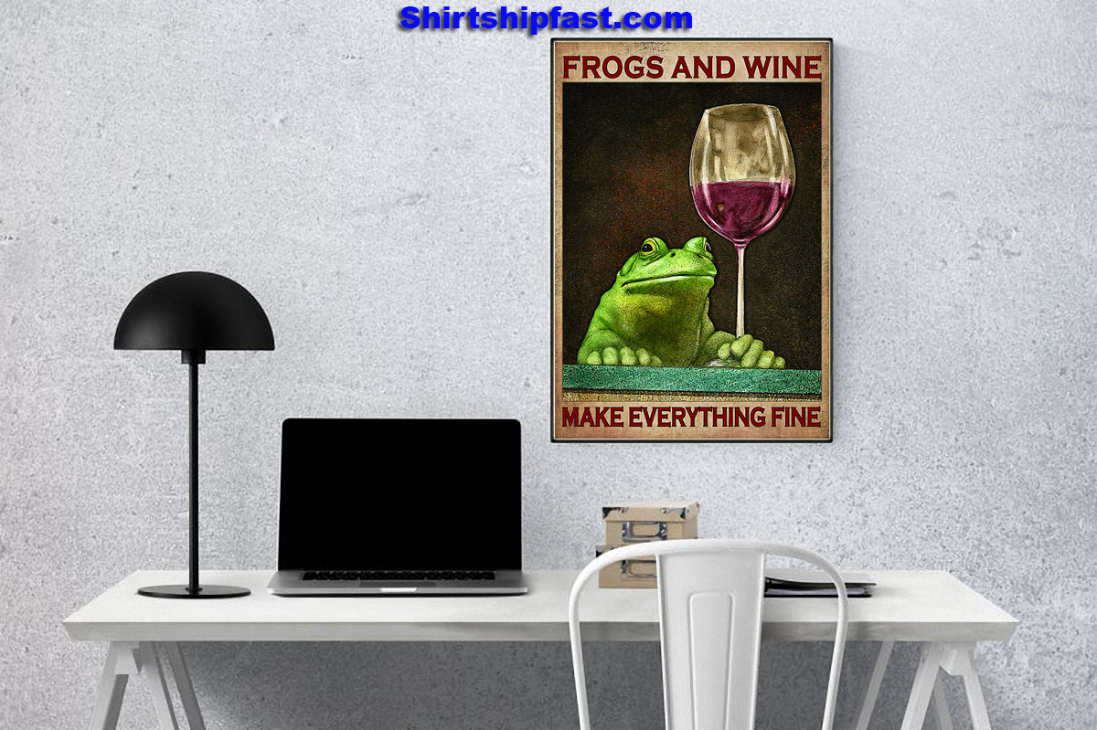 Frogs and wine make everything fine poster