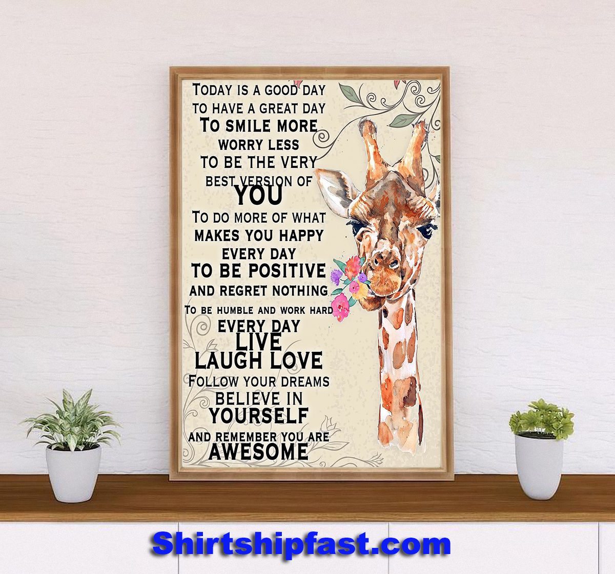 Giraffe today is a good day to have a great day poster