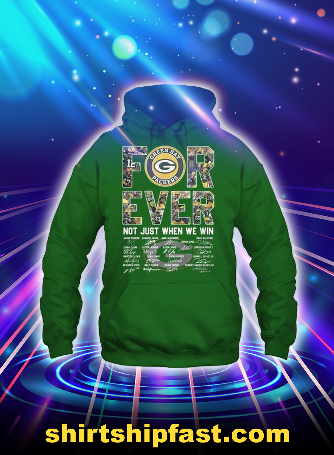 Green Bay Packers forever not just when we win shirt, sweatshirt and hoodie – Saleoff 050221