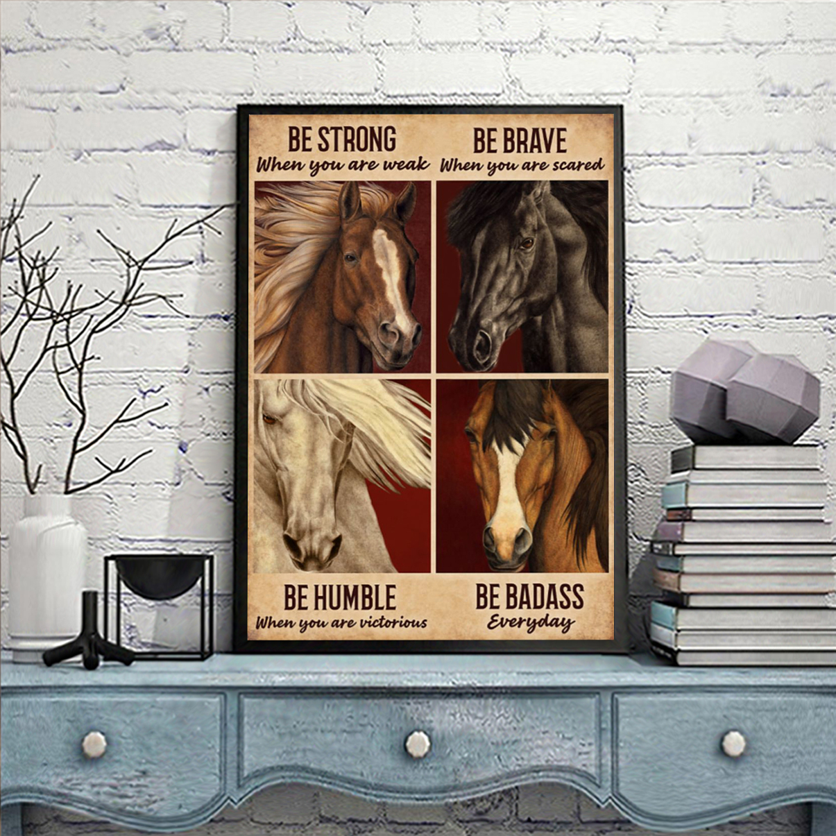 Horses be strong when you are weak poster