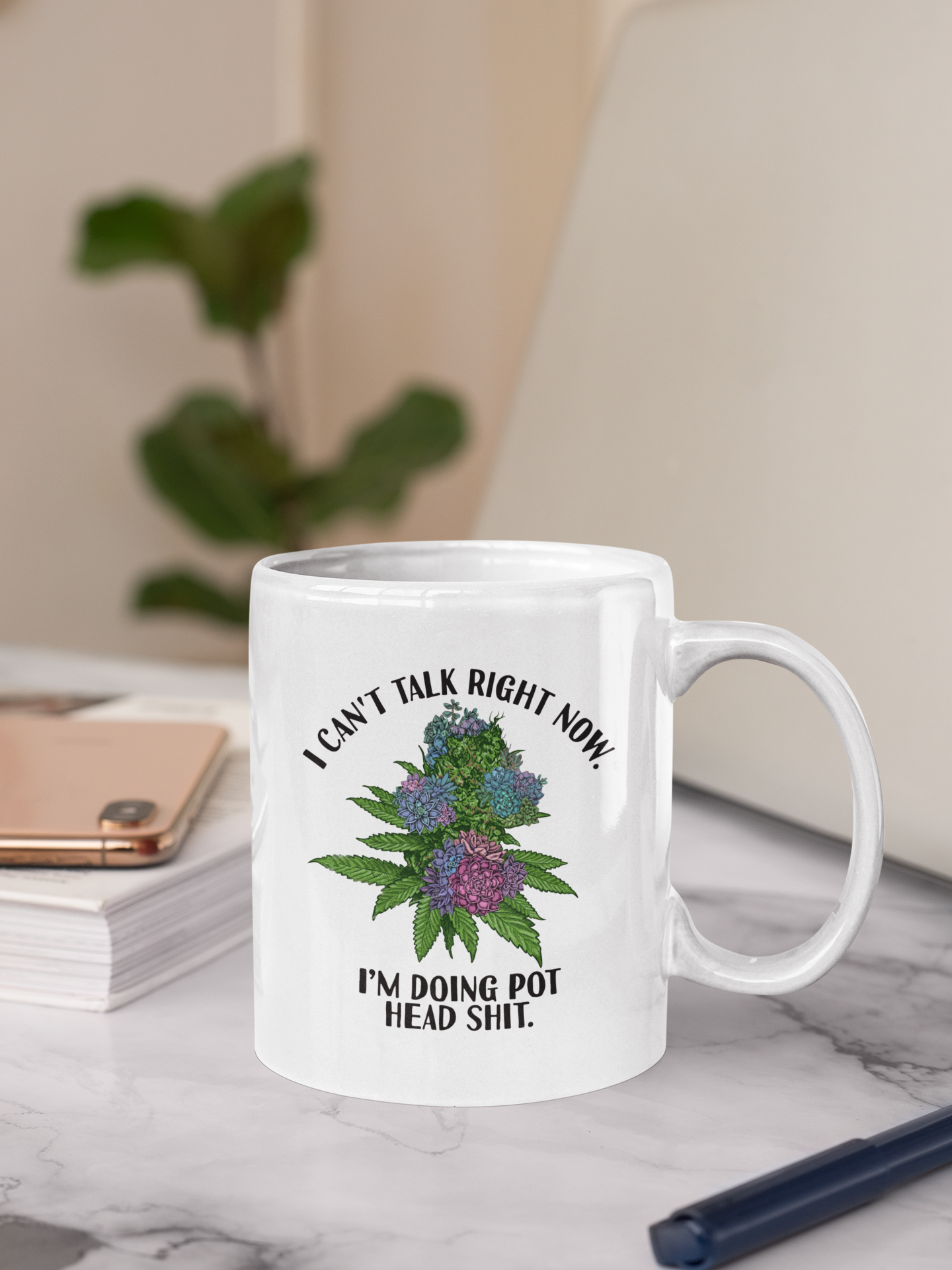 I can't talk right now I'm doing pot head shit mug