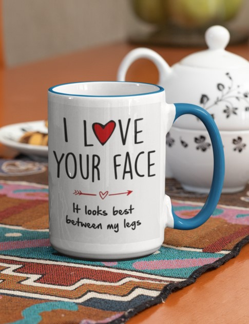[LIMITED] I love your face It looks best between my legs mug