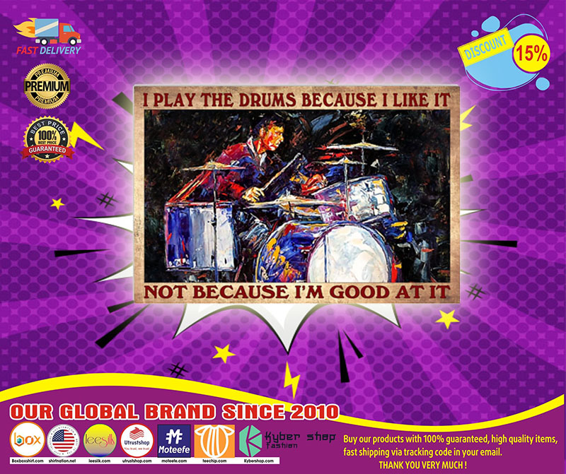 [LIMITED] I play drums because I like it not because I'm good at it poster