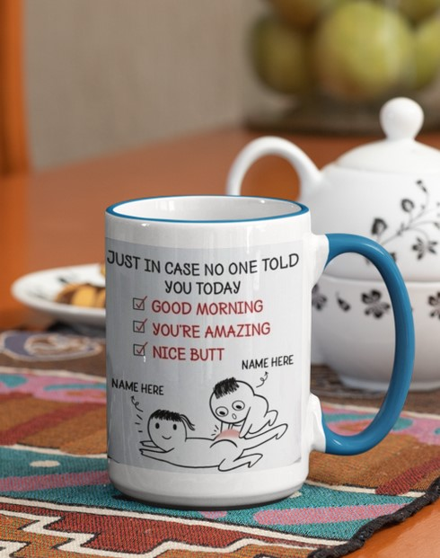 [LIMITED] Just in case no one told you today mug
