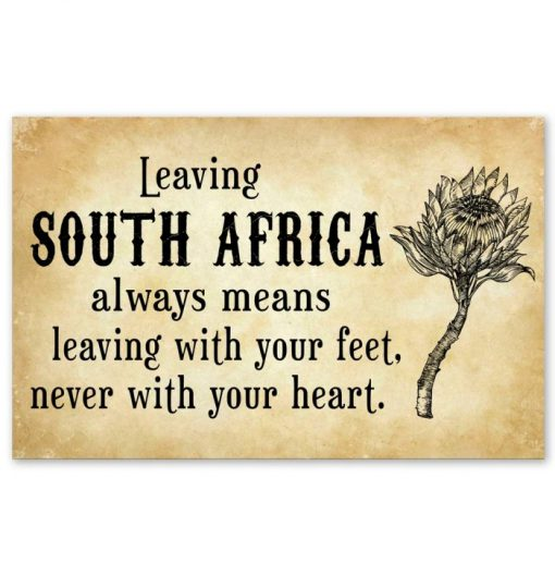 Leaving South Africa always means leaving with your feet never with your heart poster