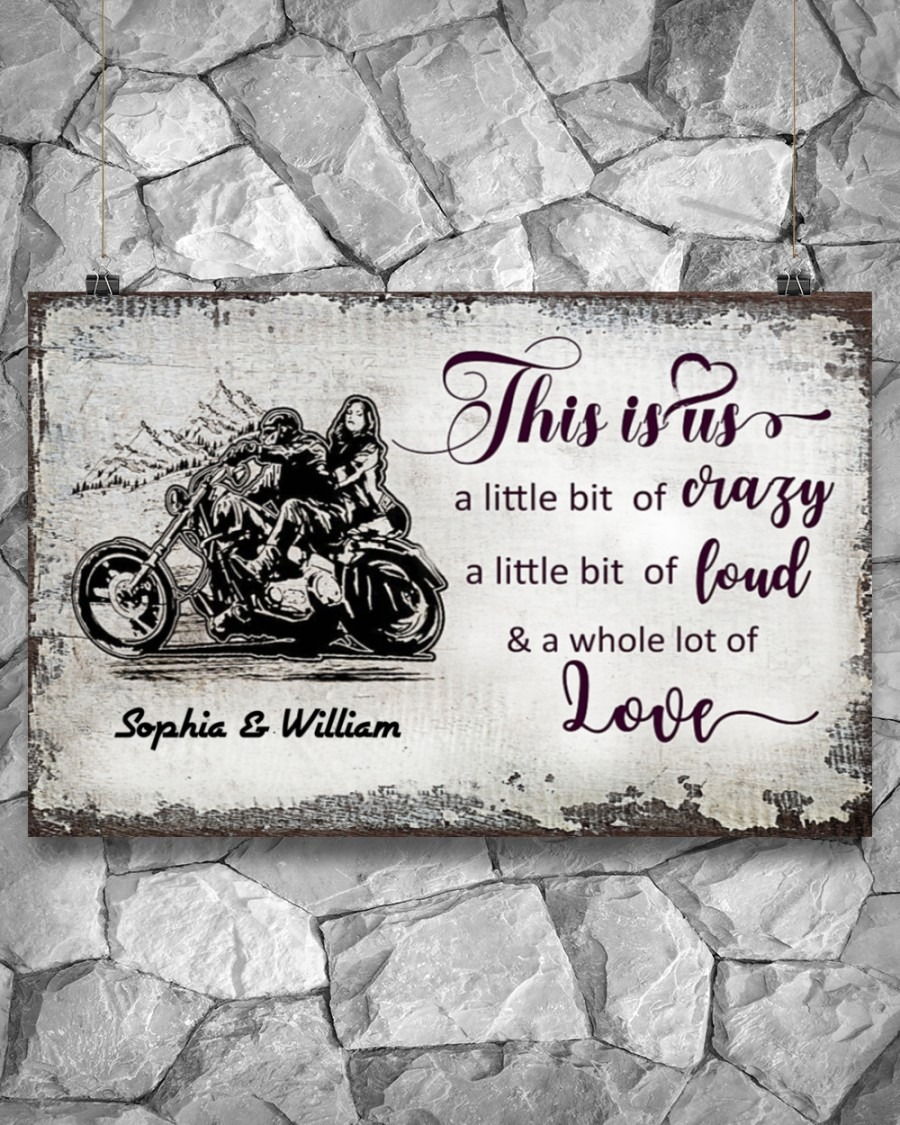 [LIMITED] Motorcycle This is us a little bit of crazy a little bit of loud and a whole lot of love poster