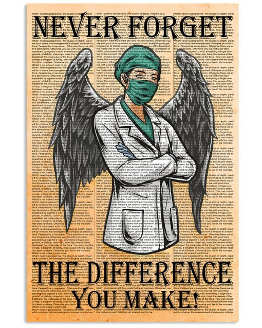 Nurse Never forget the difference you make poster