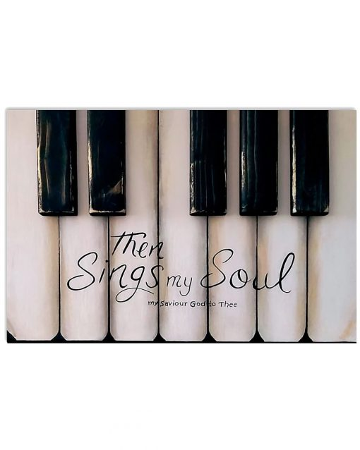 Piano Then Sings My Soul Poster