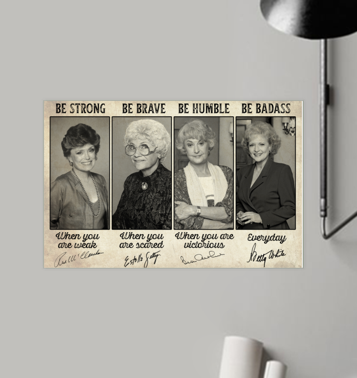 Poster Golden girls be strong be brave be humble be badass signature