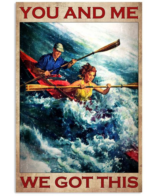 Rowing You and me we got this poster