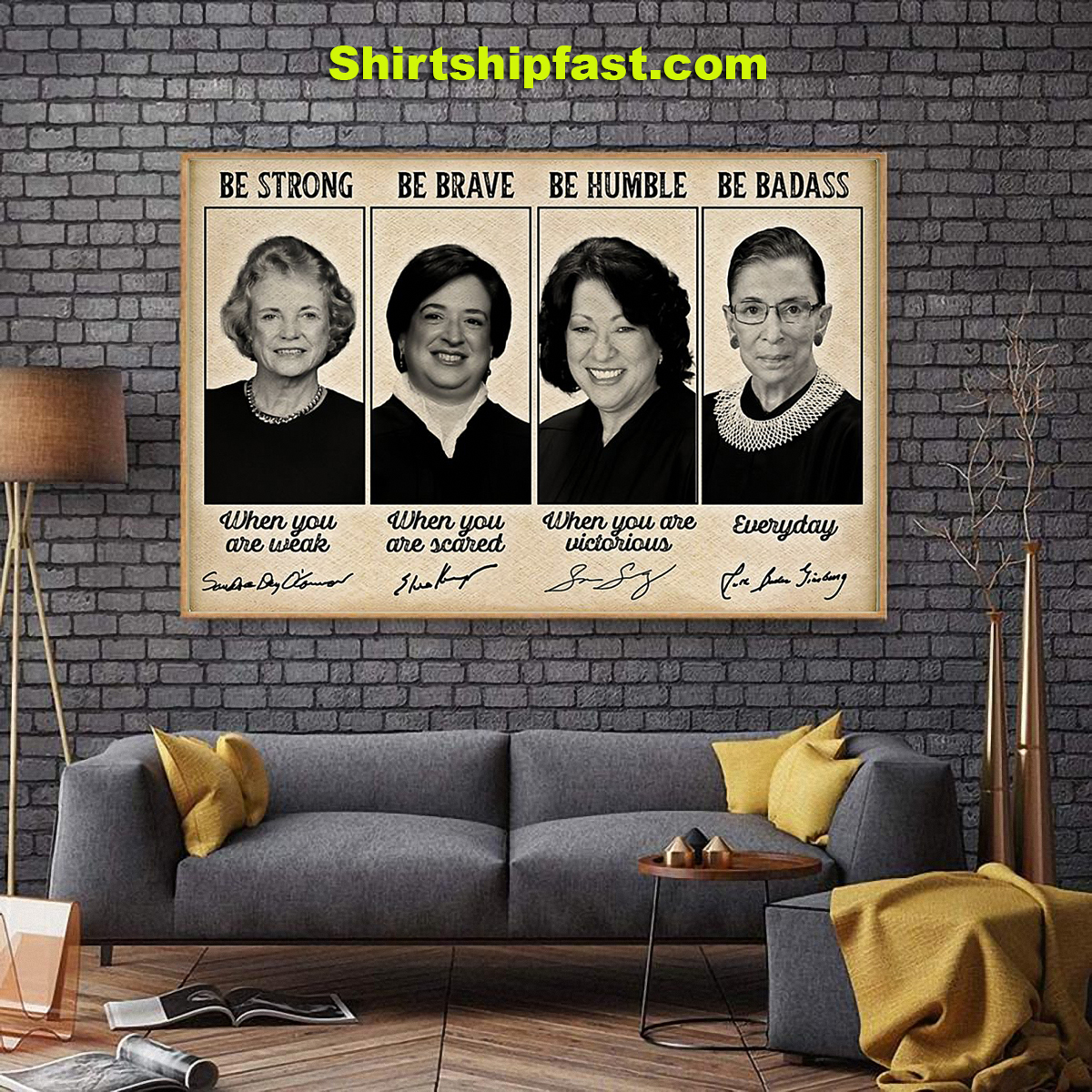 Sandra Day O'connor Elena Kagan be strong be brave be humble be badass signature poster