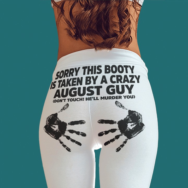[LIMITED] Sorry this booty is taken by a crazy august guy legging