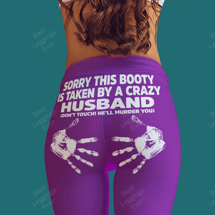 [LIMITED] Sorry this booty is taken by a crazy husband legging
