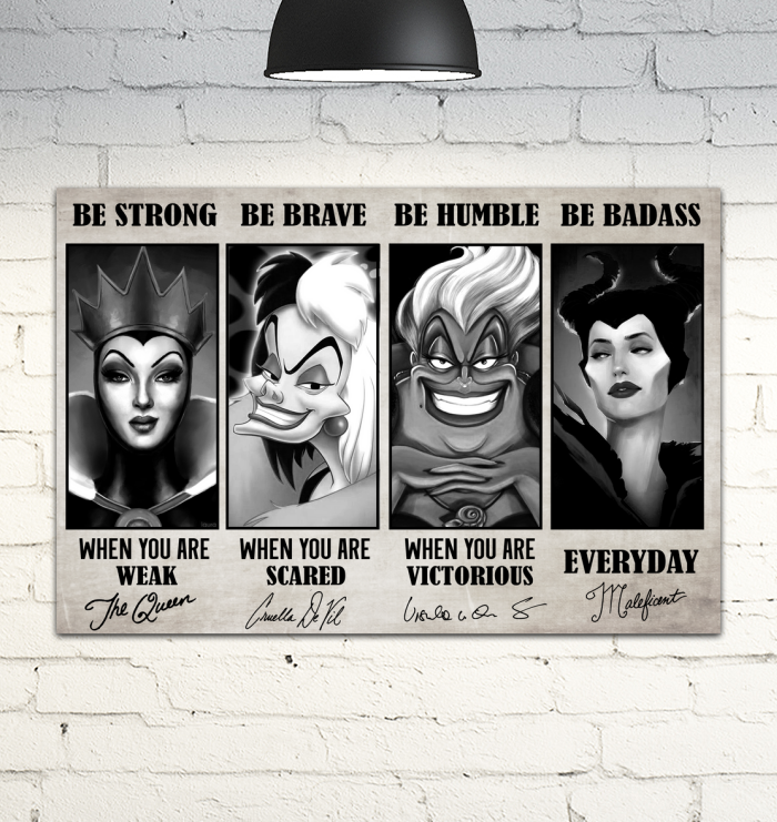 The Queen Cruella de Vil be strong be brave be humble be badass signature poster