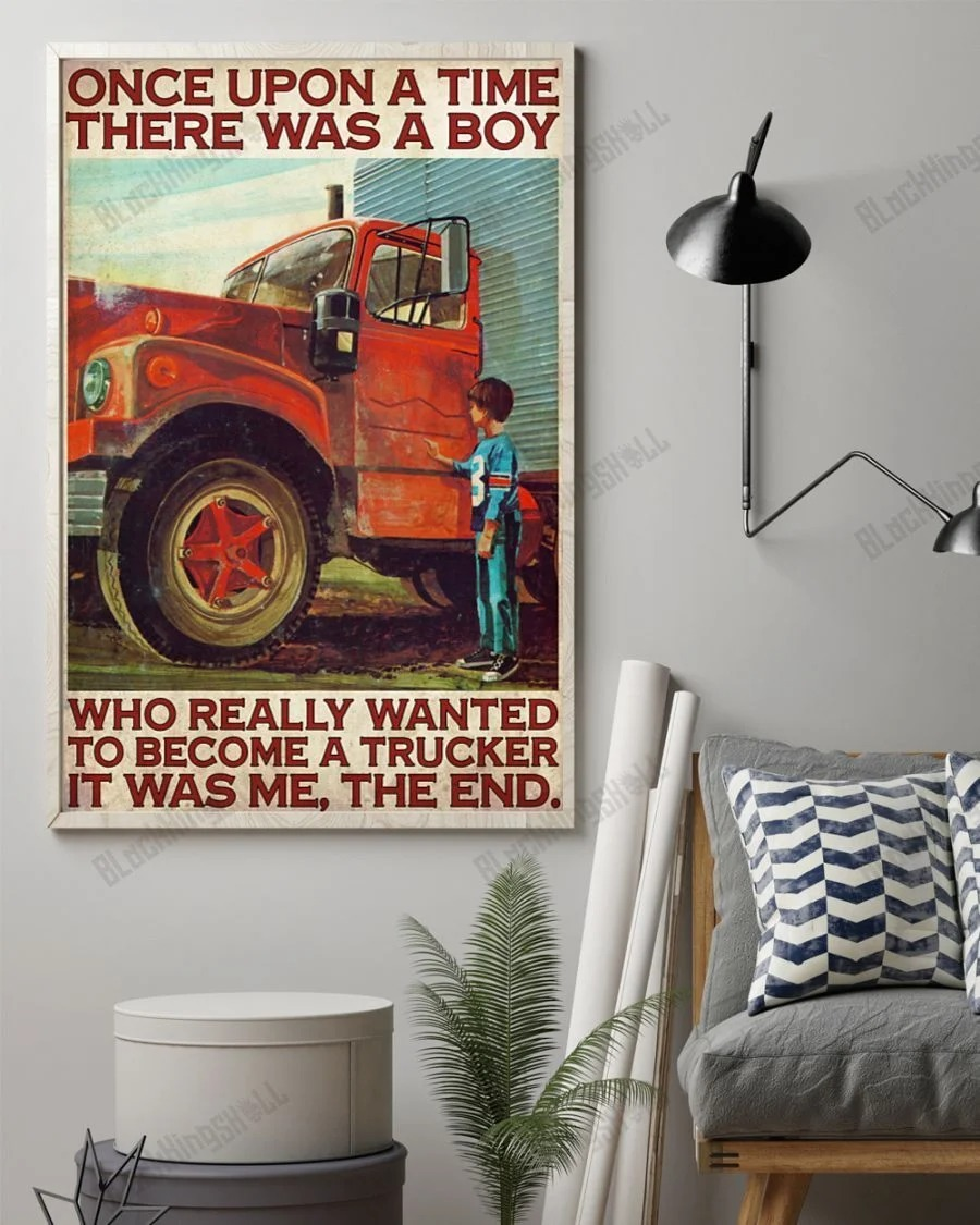 [LIMITED] There was a boy who really wanted to become a trucker it was me poster