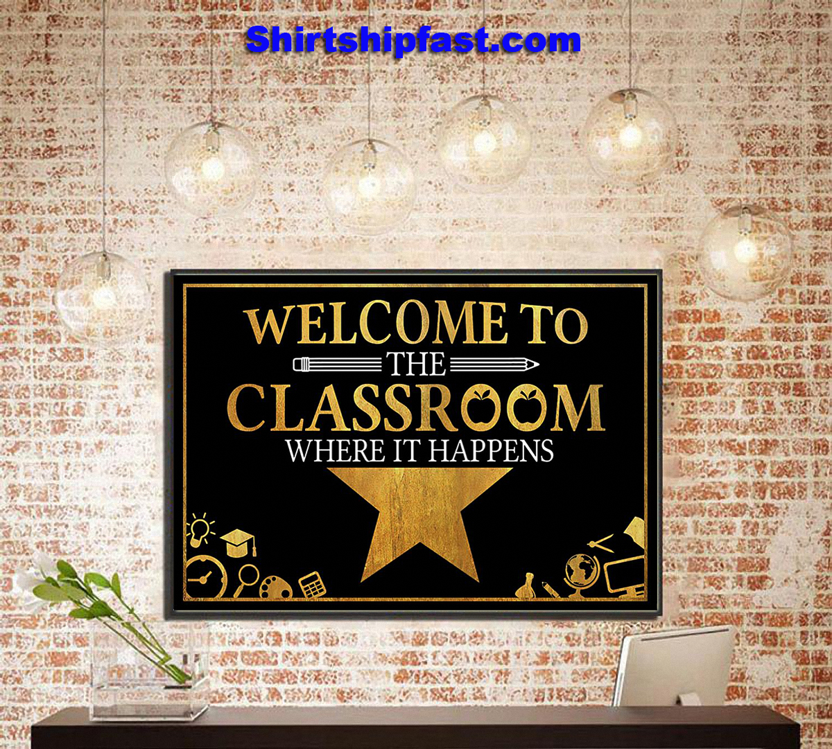 Welcome to the classroom where it happens poster
