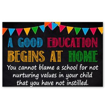 Amazing a good education begins at home you cannot blame a school poster