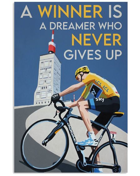 Amazing a winner is a dreamer who never gives up cycling poster
