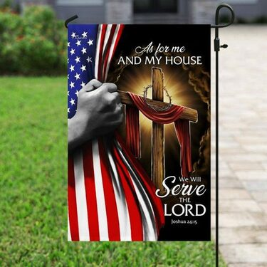 Amazing american flag as for me and my house we will serve the Lord all over print flag