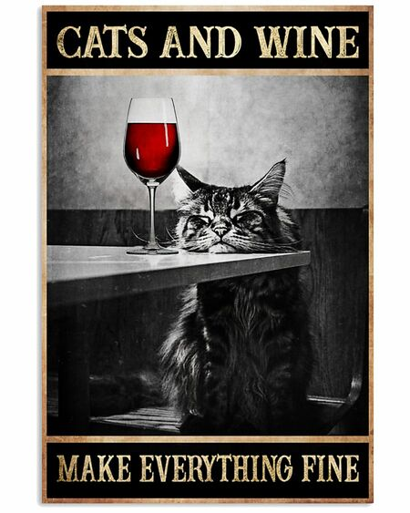 Amazing cats and wine make everything fine poster