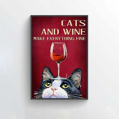 Amazing cats and wine make everything fine red wine poster
