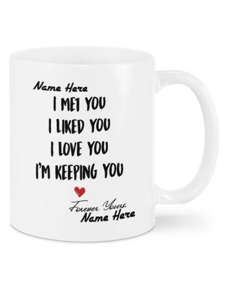 Amazing custom i met you i liked you i love you for valentines day mug