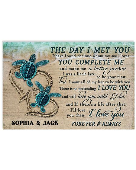 Amazing custom your name sea turtle the day i met you i love you poster