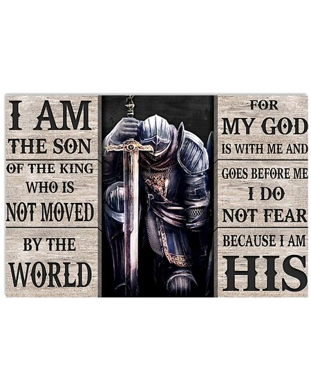 Amazing i am the son or a king who is not moved by the world for my God is with me poster