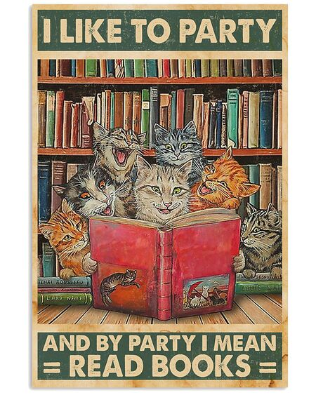 Amazing i like to party and by party i mean read books cat poster