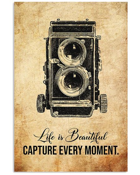 Amazing life is beautiful capture every moment photographer poster