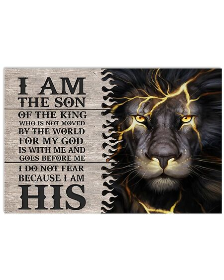 Amazing lion i am the son or a king who is not moved by the world for my God is with me poster