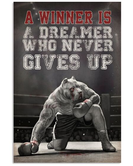 Amazing pit bull a winner is a dreamer who never give up boxing poster