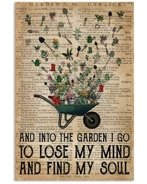 And Into the Garden I Go To Lose My Mind Find soul poster