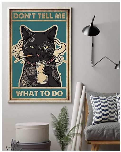 Smoking Cat Dont Tell Me What To Do Poster