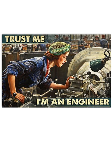 Amazing the girl trust me im an engineer wall art poster