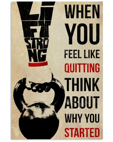 Amazing training when you feel like quitting think about why you started poster