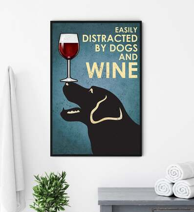 Amazing vintage black labrador easily distracted by dogs and wine poster