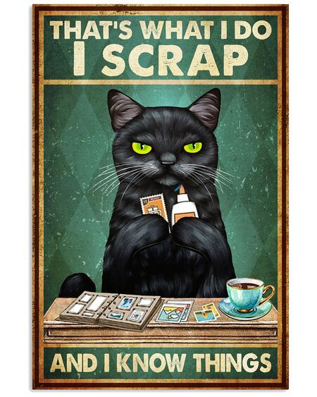 Amazing vintage cat thats what i do i scrap and i know things poster
