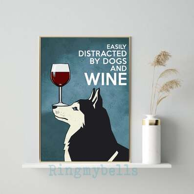 Amazing vintage husky easily distracted by dogs and wine poster