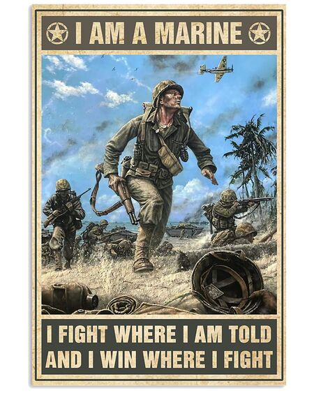Amazing vintage i am a marine i fight where i am told and i win where i fight poster