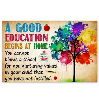 Amazing watercolor a good education begins at home poster