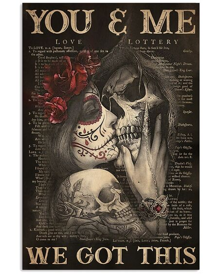 Amazing you and me we got this sugar skull couple poster