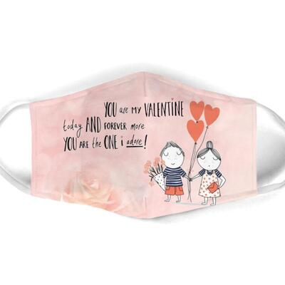 Amazing you are my valentine today and forever more all over print face mask