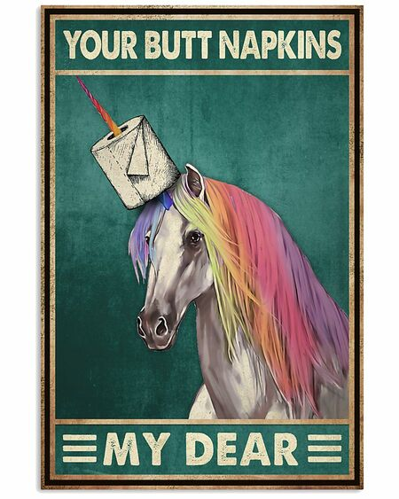 Amazing your butt napkins my dear unicorn toilet paper poster