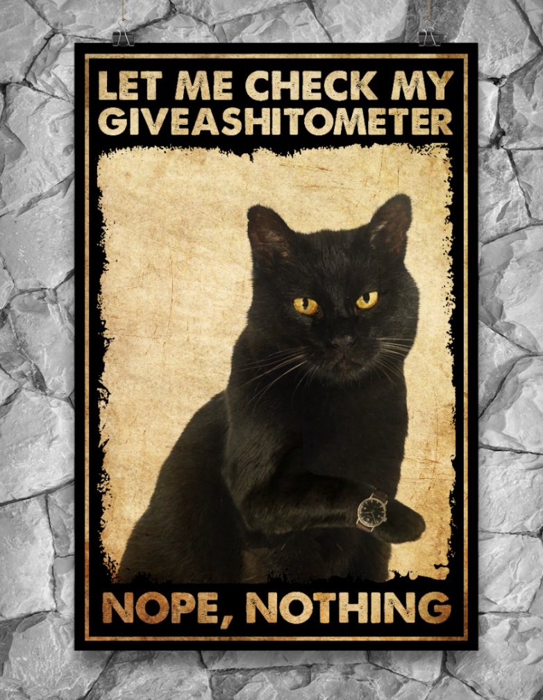 [Wow] Black Cat Let Me Check My Giveashitometer Poster