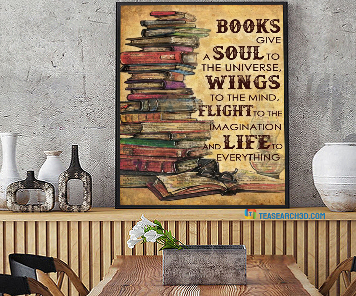 Books give a soul to the universe poster