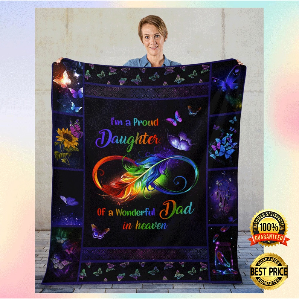 [NEW] BUTTERFLY I'M A PROUD DAUGHTER OF A WONDERFUL DAD IN HEAVEN BLANKET