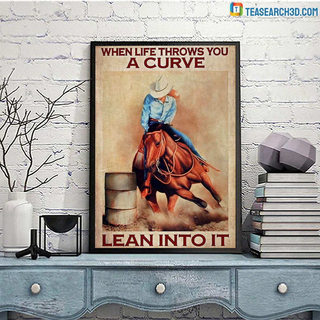 Cowgirl when life throws you a curve lean into it poster