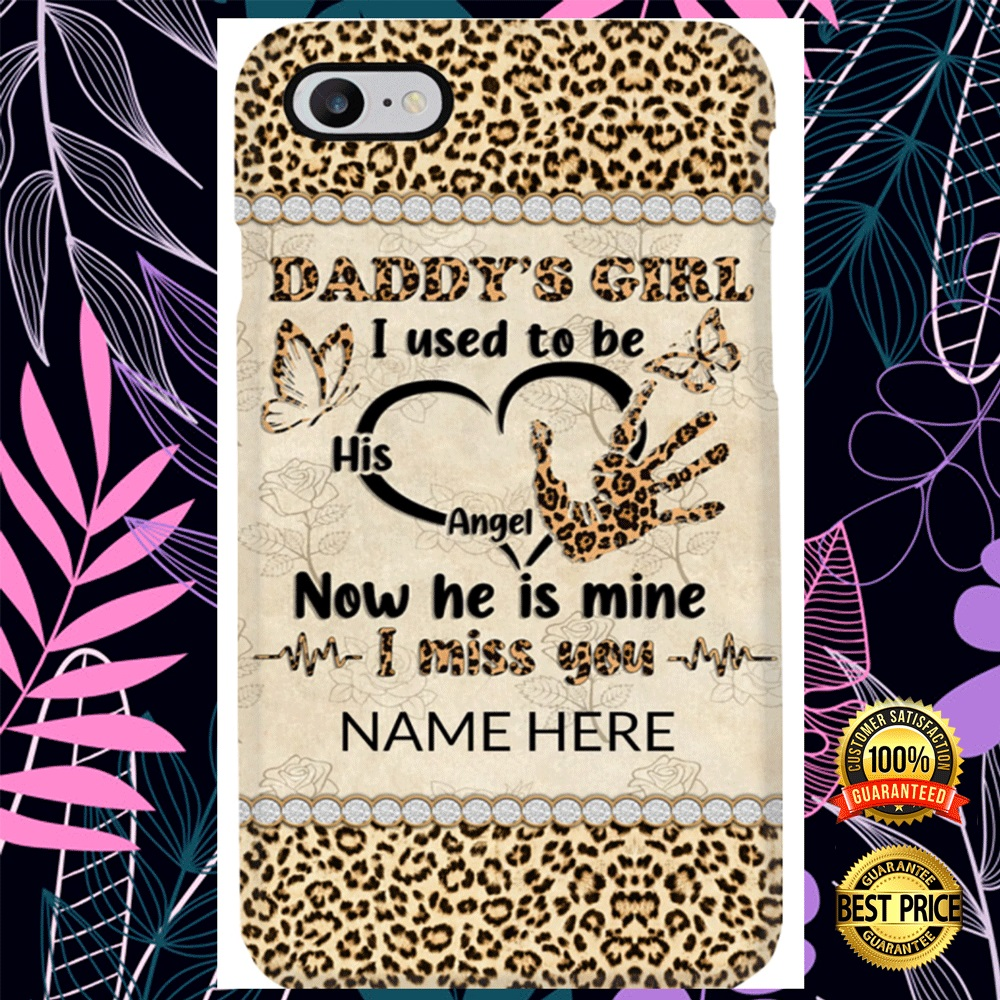 [High] Daddy's Girl I used To Be His Angel Now He Is Mine I Miss You Phone Case