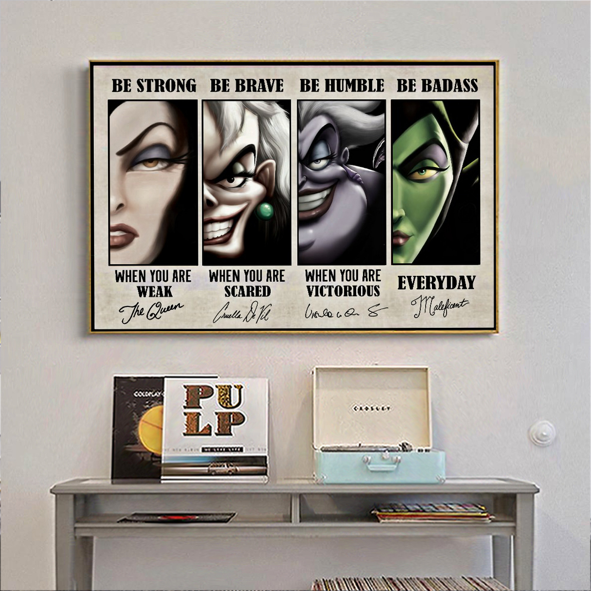 Disney villains signature be strong when you are weak poster